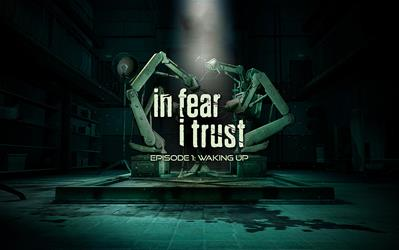 In Fear I Trust - Episode 1: Waking Up