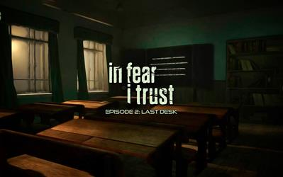 In Fear I Trust - Episode 2: Last Desk
