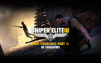 Sniper Elite III - Save Churchill Part 1: In Shadows (DLC)