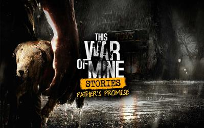 This War of Mine: Stories - Father's Promise cover